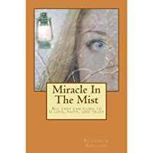 { MIRACLE IN THE MIST } By Sinclair, Elizabeth ( Author ) [ May - 2013 ] [ Paperback ]