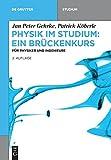Physik im Studium ? Ein Brückenkurs: Für Physiker und Ingenieure (De Gruyter Studium) - Jan Peter Gehrke