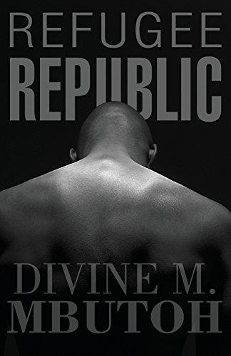 Refugee Republic por Divine M. Mbutoh