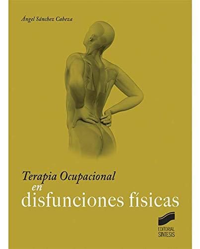 Terapia Ocupacional en disfunciones físicas por Ángel Sánchez Cabeza