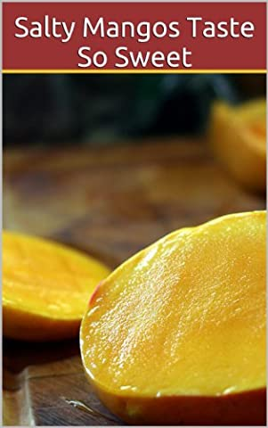 Salty Mangos Taste So Sweet, Vol. 1: A Collection of