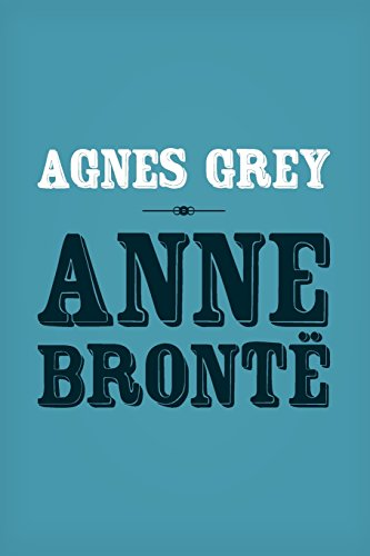 Agnes Grey: Original and Unabridged