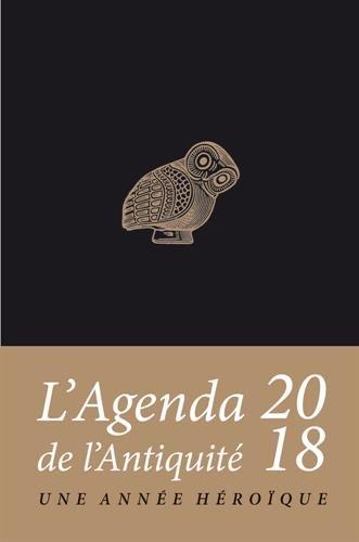 Agenda de l'Antiquité 2018: Une année héroïque