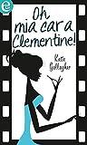 Oh mia cara Clementine! (eLit) (Italian Edition)