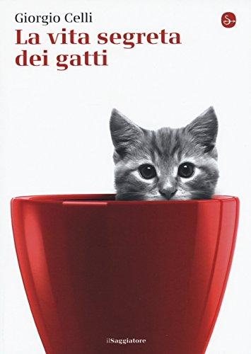 La vita segreta dei gatti
