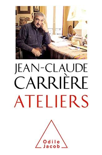 Ateliers (OJ.SC.HUMAINES) par Jean-Claude Carrière
