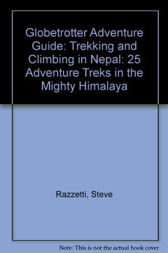 Globetrotter Adventure Guide: Trekking and Climbing in Nepal: 25 Adventure Treks in the Mighty Himalaya (Globetrotter Adventure Guide S.)