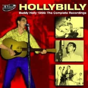 Hollybilly: Buddy Holly 1956 - the Complete Recordings