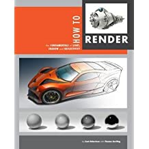 [(How to Render: The Fundamentals of Light, Shadow and Reflectivity)] [Author: Thomas Bertling] published on (November, 2014)