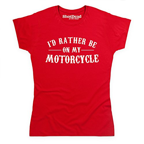 I'd Rather Be On My Motorcycle T-Shirt, Damen Rot