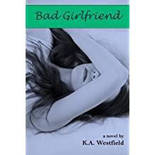 Bad Girlfriend (First and Last Series Book 4) (English Edition)