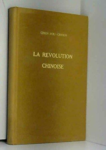 Fou-Choen Chen. La Révolution chinoise par Fou-Choen Chen