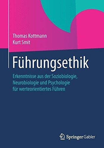 F????hrungsethik: Erkenntnisse aus der Soziobiologie, Neurobiologie und Psychologie f????r werteorientiertes F????hren (German Edition) by Thomas Kottmann (2014-11-11) par Thomas Kottmann;Kurt Smit