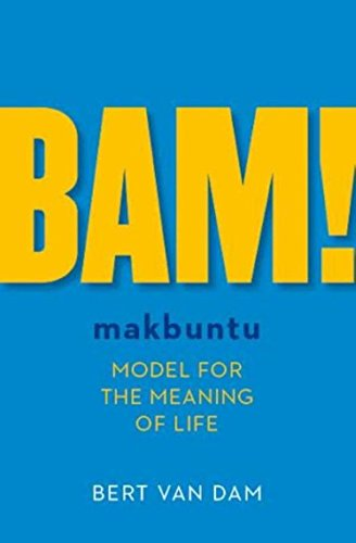 BAM!: makbuntu model for the meaning of life (English Edition) eBook