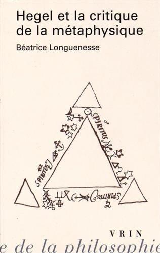 Hegel et la critique de la métaphysique par Béatrice Longuenesse