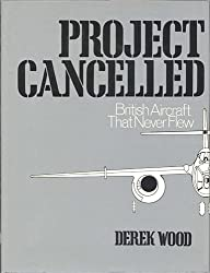Project cancelled : British aircraft that never flew