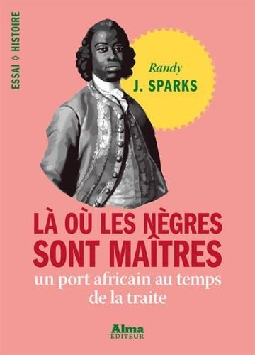 la-ou-les-negres-sont-maitres-un-port-africain-au-temps-de-la-traite