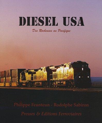 Diesel USA : Des rocheuses au Pacifique par Philippe Feunteun, Rodolphe Sabiron