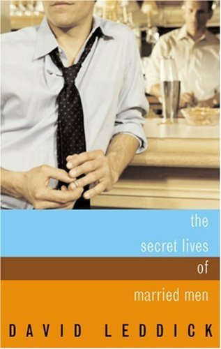 The Secret Lives of Married Men: Interviews with Gay Men Who Played it Straight by David Leddick (10-Jan-2003) Paperback