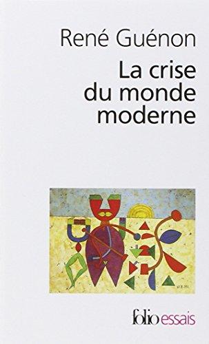 La crise du monde moderne (Folio Essais) por René Guénon