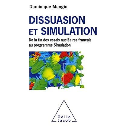 Dissuasion et simulation: De la Fin des essais nucléairesfrançais au Programme Simulation
