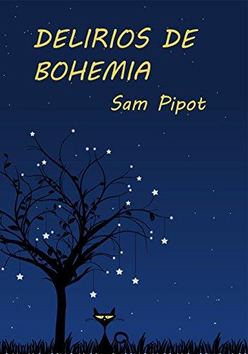 Delirios de bohemia: Tragicomedia en dos actos por Sam Pipot