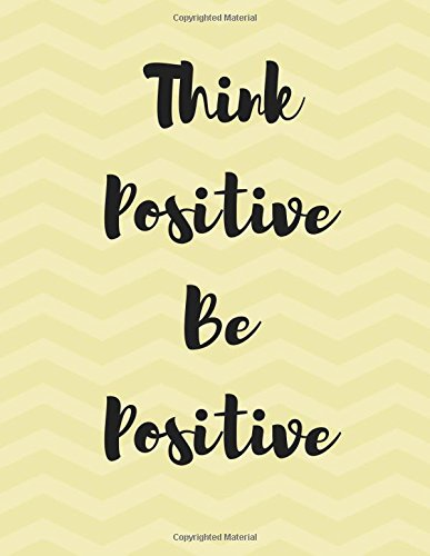 think-positive-be-positive-100-pages-ruled-daily-notebook-journal-diary-pale-yellow-chevron-stripes