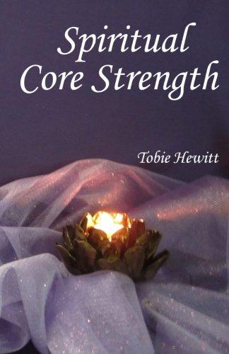 Spiritual Core Strength por Tobie Hewitt