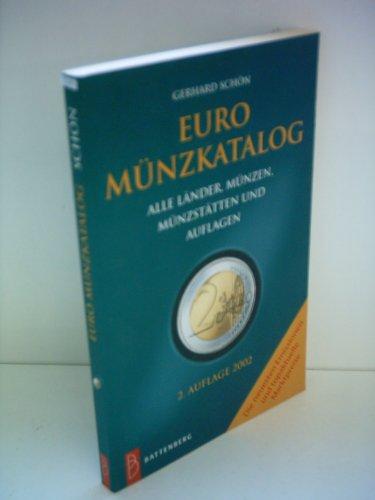 Euro-Münzkatalog : die Münzen der Europäischen Währungsunion ; alle Länder, Münzen, Münzstätten und Auflagen -