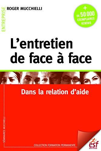 L'entretien de face à face: Dans la relation d'aide (Formation permanente t. 1)