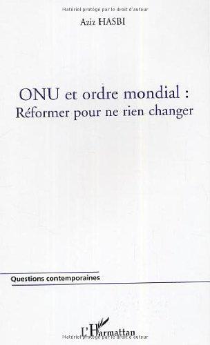 ONU et ordre mondial : Réformer pour ne...