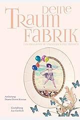 Deine Traumfabrik: Das unglaubliche Praxisbuch für Träumer Gebundene Ausgabe