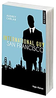 International Guy, tome 5 : San Francisco par Audrey Carlan