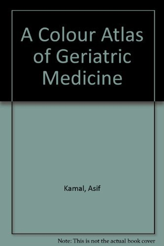 A Colour Atlas of Geriatric Medicine by Asif Kamal (1983-09-30)