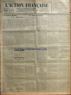ACTION FRANCAISE (L') [No 302] du 28/10/1928 - L'ASSASSIN MARLIER ET LE CHARIVARI PAR LEON DAUDET - ECHOS - LE LIVRE D'OR DE SON ALTESSE ROYALE LA PRINCESSE ANNE DE FRANCE - LA POLITIQUE - LE DISCOURS D'ALBERT SARRAUT - EN ALSACE OU LE TEMPS PRESSE - UN COMMUNIQUE - RETOUR AUX TEXTES - LE MILLION PAR CHARLES MAURRAS - CAPITAL ET CAPITALISME PAR JACQUES BAINVILLE