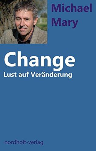 Change: Lust auf Veränderung (Beratung und Psychologie)