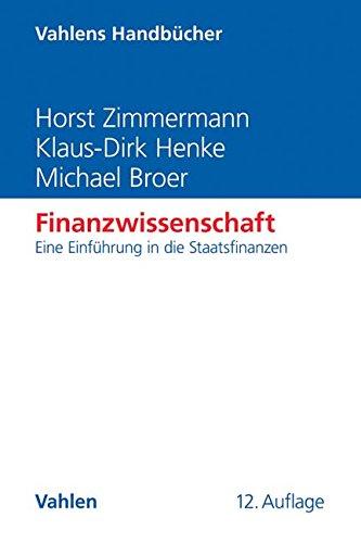 Finanzwissenschaft: Eine Einführung in die Staatsfinanzen
