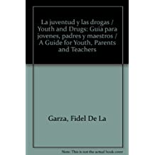 La juventud y las drogas/Youth and Drugs: Guia para jovenes, padres y maestros/A Guide for Youth, Parents and Teachers