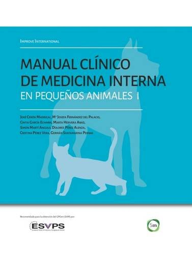 Improve International: Manual Clínico de Medicina Interna en Pequeños Animales: 1