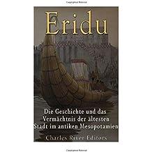 Eridu: Die Geschichte und das Vermächtnis der ältesten Stadt im antiken Mesopotamien