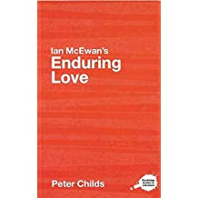 "[Ian McEwan's ""Enduring Love"": A Routledge Study Guide] (By: Peter Childs) [published: February, 2007]"
