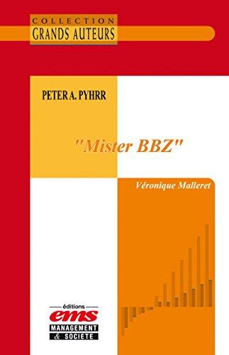 Peter A. Pyhrr - « Mister BBZ » (Les Grands Auteurs) par Véronique Malleret