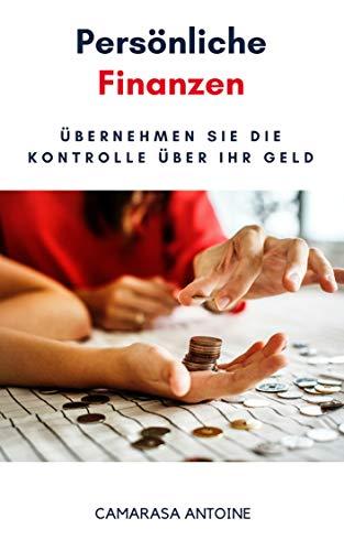 Persönliche Finanzen: Übernehmen Sie die Kontrolle über Ihr Geld