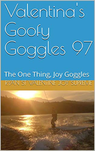 Valentinas Goofy Goggles 97: The One Thing, Joy Goggles (FOC Book ...