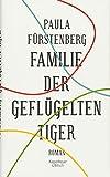 Familie der geflügelten Tiger: Roman