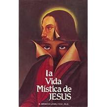 La Vida Mística De Jesús (Spanish Edition)