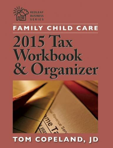 Family Child Care 2015 Tax Workbook and Organizer (Redlead Business Series) by Tom Copeland JD (2016-02-02)