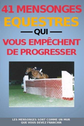 41 mensonges equestres qui vous empechent de progresser par M Laurent Fumet