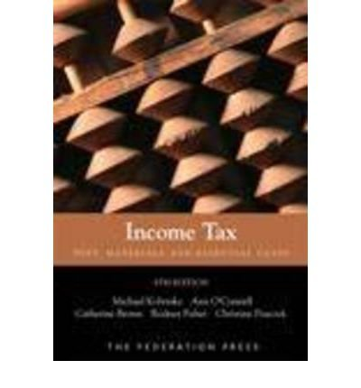 [(Income Tax: Text, Materials and Essential Cases)] [ By (author) Michael Kobetsky, By (author) Richard Krever, By (author) Ann O'Connell, By (author) Miranda Stewart, By (author) Catherine Brown, By (author) Rodney Fisher, By (author) Christine Peacock ] [April, 2012]