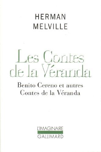 Les Contes de la Véranda: Benito Cereno et autres Contes de la Véranda